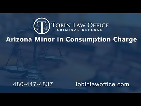 Arizona Minor in Consumption Charge | Tobin Law Office