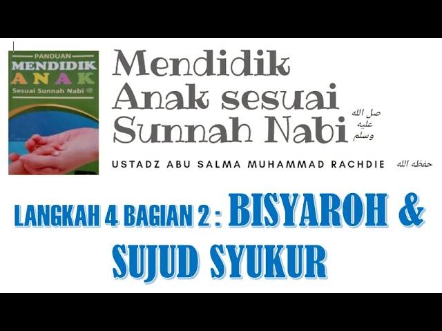 PANDUAN MENDIDIK ANAK (BAG 4) LANGKAH KE-4