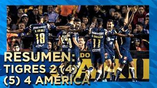 Tigres 2 (4)-(5) 4 Club América | Resumen - Todos los Goles |4tos Vuelta | Apertura 2019