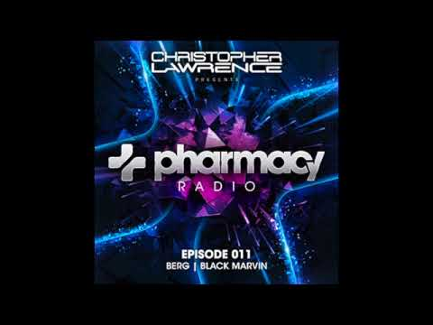 Christopher Lawrence -Pharmacy Radio #011 w/ guests Berg & Black Marvin