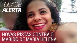 Caso Maria Helena: polícia investiga manchas no carro do marido