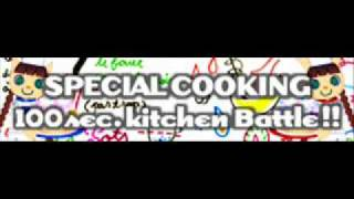 SPECIAL COOKING 「100sec. Kitchen Battle!!」