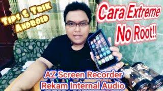 Tips & Trik Android - AZ Screen Recorder Rekam Internal Audio (Cara Extreme | No Root)