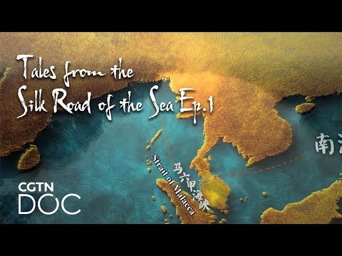 Tales From The Silk Road Of The Sea Ep.1: Rediscovering The Route