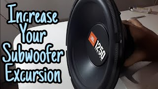 How To Increase Subwoofer Excursion !!