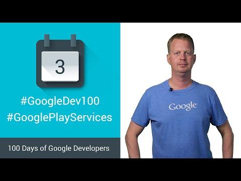 Google Play Services 7.5 (100 Days of Google Dev)