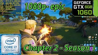 Fortnite Chapter 2 / Season 1 - GTX 1060 6GB - 1080p - Epic Settings