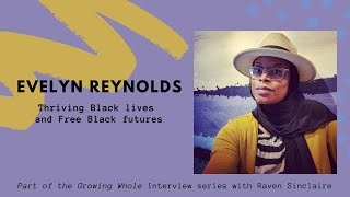 Evelyn Reynolds: Thriving Black Lives and Free Black Futures