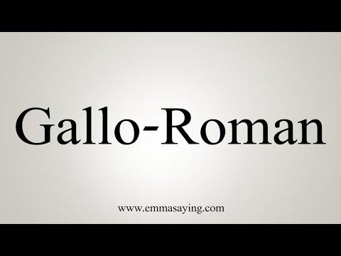How To Pronounce Gallo-Roman