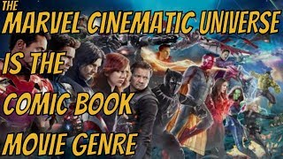 MCU is the BEST Example of a Comic Book Movie Genre