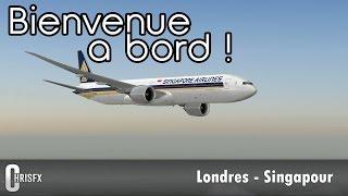 Flight Simulator X | Londres (EGLL) - Singapour (WSSS) en PMDG B777-300ER Singapore Airlines! FSX