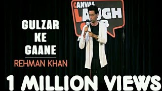 Canvas Laugh Club | Gulzar Ke Gaane | Stand Up Comedy by Rehman Khan /