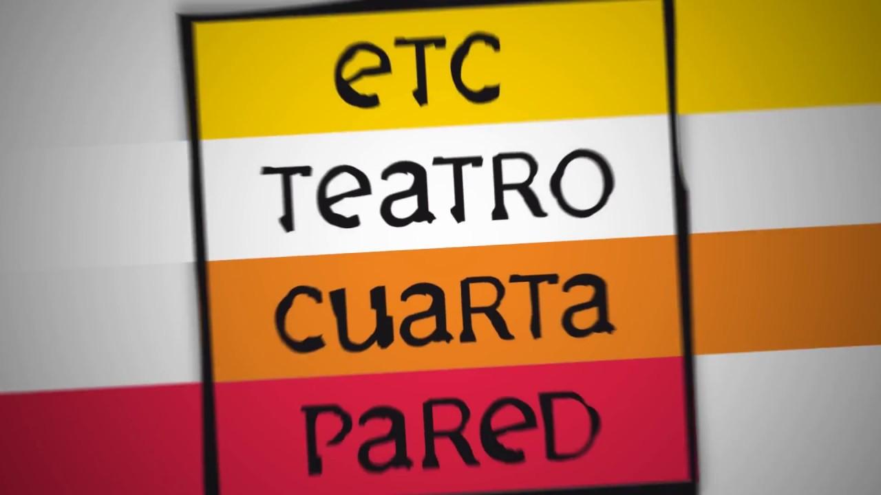 Espacio Teatro Contemporáneo (ETC Cuarta Pared) - YouTube