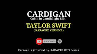 Gambar cover Taylor Swift - cardigan ( Cabin in Candlelight Version ) KARAOKE VERSION