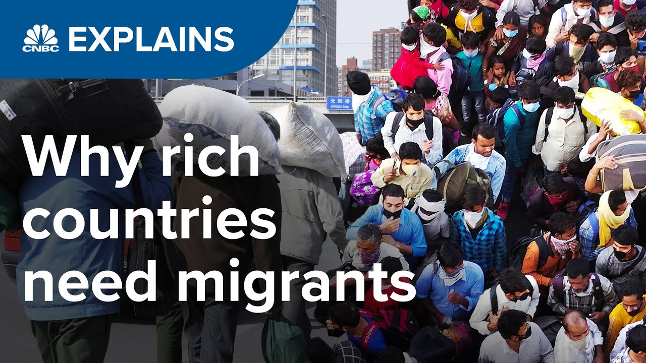 Why rich countries are so dependent on migrant workers | CNBC Explains