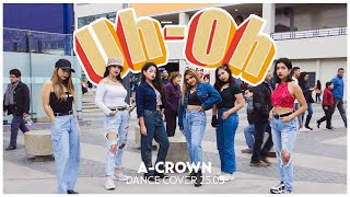 [KPOP IN PUBLIC CHALLENGE PERU] (G)I-DLE((여자)아이들) _ Uh-Oh DANCE COVER by A CROWN