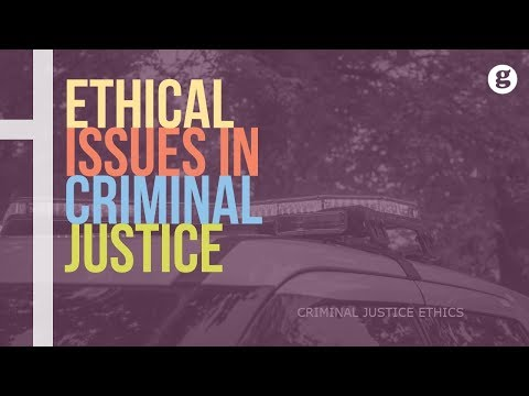 Ethical Issues In Criminal Justice