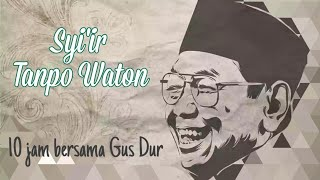Download Gus Dur - Syi'ir Tanpo Waton | 10 jam