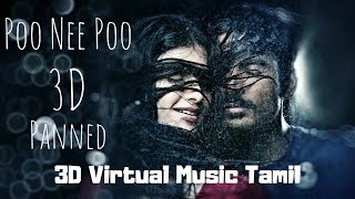 POO NEE POO | 3D VIRTUAL MUSIC TAMIL | 3D PANNED | Moonu 3 | Dhanush | Anirudh | Binaural Music.