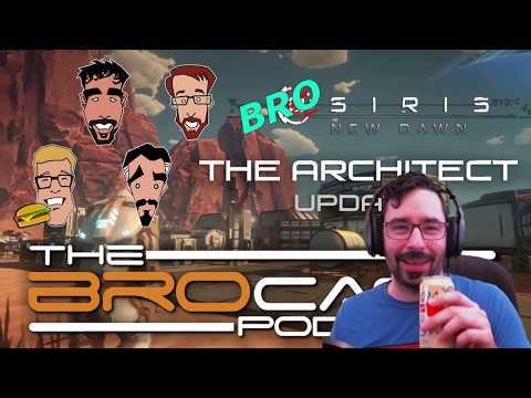 The Brocast - Osiris New Dawn Architect Update!