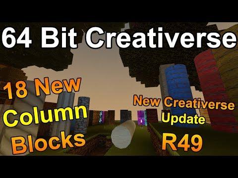 THE 64 BIT CREATIVERSE UPDATE!!! - R49 Update - COLUMN BLOCKS! - New Creativerse Update