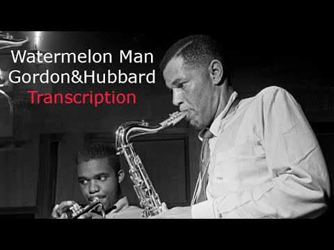 Watermelon Man, F.Hubbard's/ D.Gordon's (Bb) Solos. Transcribed by Carles Margarit
