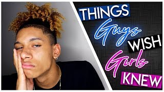 Things Guys Wish Girls Knew || Kobe Jayy