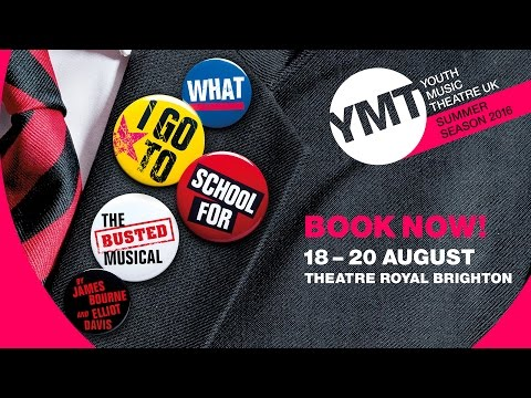 What I Go To School For - the BUSTED musical | Youth Music Theatre UK (YMT)