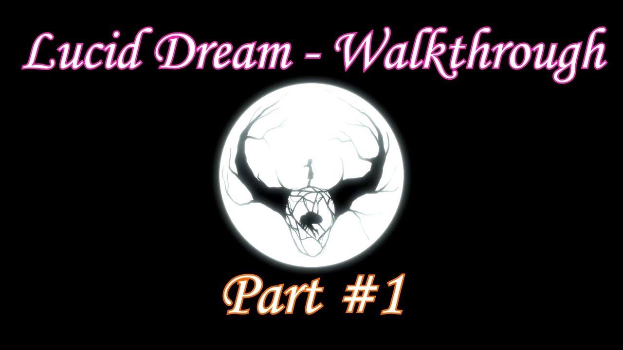 Lucid Dream - Walkthrough Part #1 (Early access)