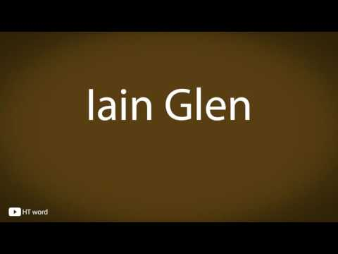 How to pronounce Iain Glen