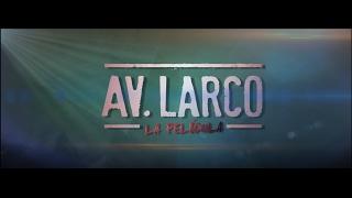 AV. LARCO LA PELÍCULA-Trailer Oficial
