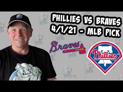 Philadelphia Phillies vs Atlanta Braves 4/1/21 MLB Pick and Prediction [MLB Tips Betting Pick]