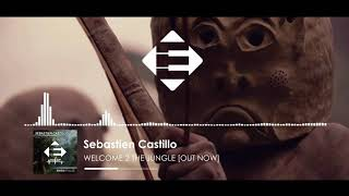 Sebastien Castillo - Welcome 2 The Jungle (Original Mix)
