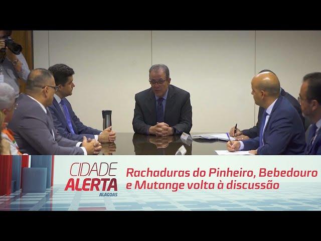 Rachaduras do Pinheiro, Bebedouro e Mutange volta à discussão em Brasília
