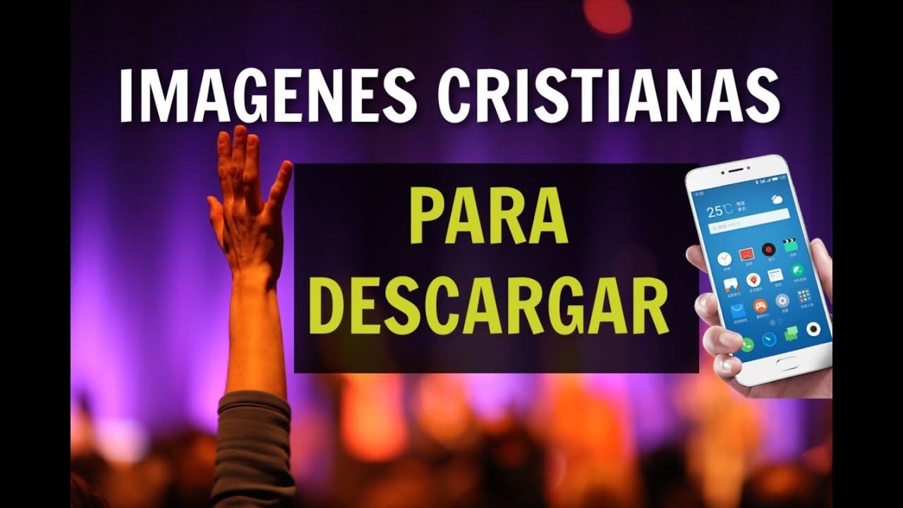 Imagenes Cristianas Para Descargar Al Celular En Whatsapp Gratis