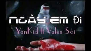 Ngày Em Đi - YanKid ft Valen Sói - [ Video HD ] - YouTube