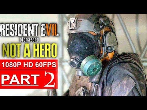 RESIDENT EVIL 7 NOT A HERO Gameplay Walkthrough Part 2 [1080p HD 60FPS PC] - No Commentary
