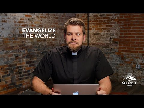 Evangelize the World | Made For Glory