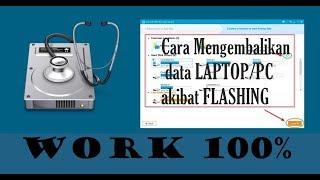 Cara AMPUH Mengembalikan Data Laptop/PC yg HILANG karena FLASHING 100% WORK!!