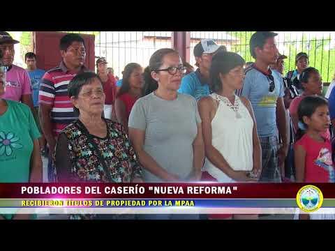 """POBLADORES DEL CASERÍO """"NUEVA REFORMA"""" RECIBIERON TÍTULOS DE PROPIEDAD POR LA MPAA"""