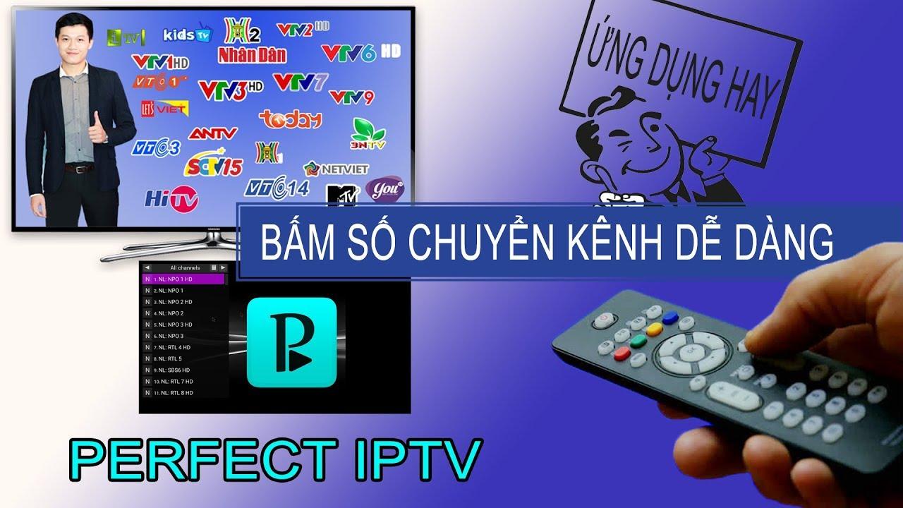 Chia sẻ ứng dụng Perfect IPTV hỗ trợ xem TV chuyển kênh bằng remote