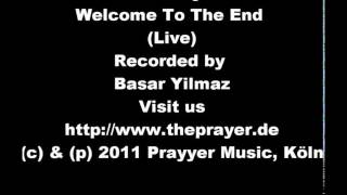 The Prayer [UK] - Welcome To The End (Live)