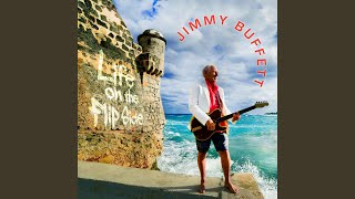 Jimmy Buffett The World Is What You Make It