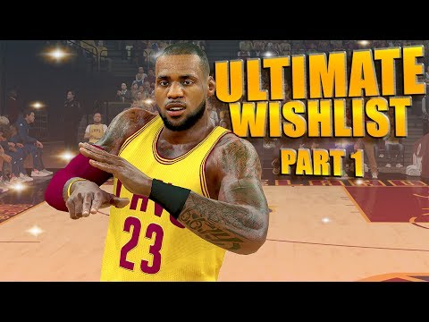 NBA 2K18 Ultimate WISHLIST pt 1 - New Features, PARKS, Badge Progress Meter & More