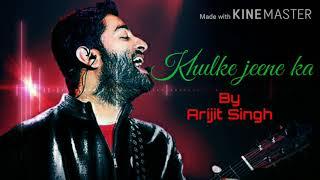 Khulke Jeene ka full song by Arijit Singh, Shashaa Tirupati   A.R. Rahman   Amitabh Bhattacharya