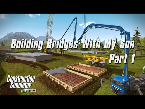Construction Simulator 2015 Multiplayer - Building bridges with my son - Part 1 (with commentary)