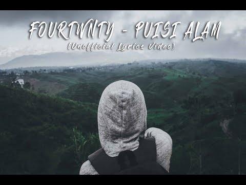 """Fourtwnty - Puisi Alam"" (Unofficial Lyrics Video)"