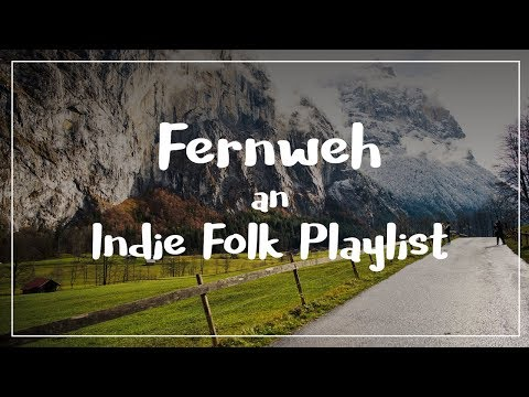 Fernweh - An Indie Folk Playlist March 2018