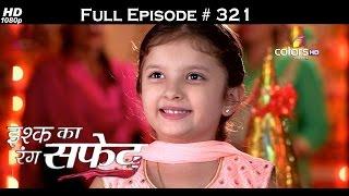 Ishq Ka Rang Safed - 30th July 2016 - इश्क का रंग सफ़ेद - Full Episode (HD)