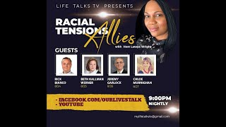 Life Talks Tv- The Impacts of Racism. Ally Series. Episode 3 with Jeremy Garlock